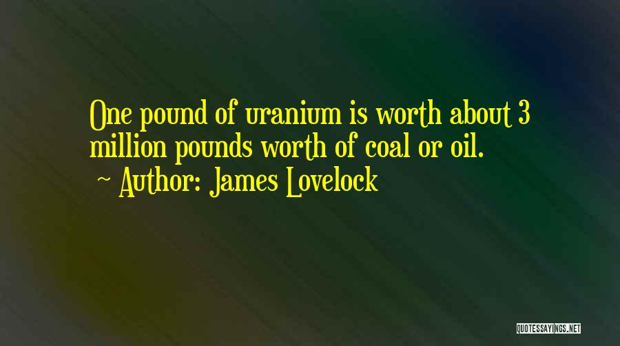 Pounds Quotes By James Lovelock