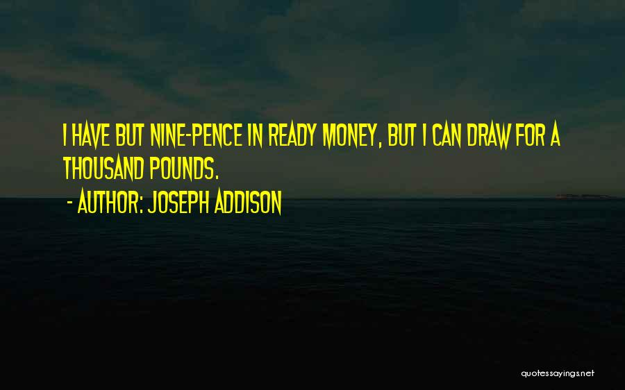 Pounds Quotes By Joseph Addison