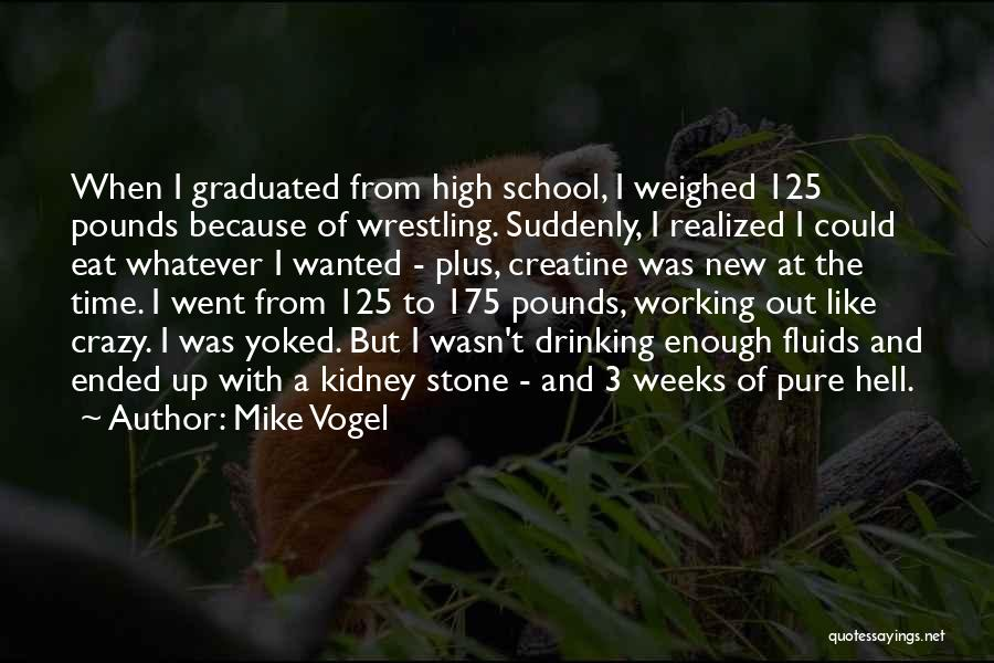 Pounds Quotes By Mike Vogel