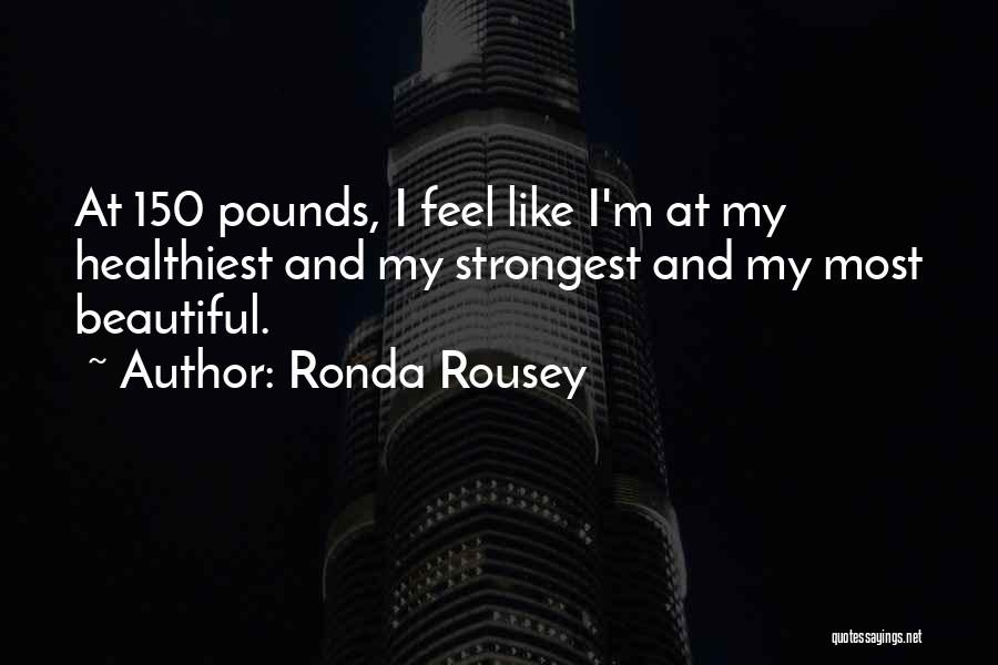 Pounds Quotes By Ronda Rousey