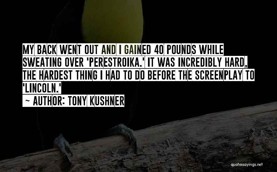Pounds Quotes By Tony Kushner