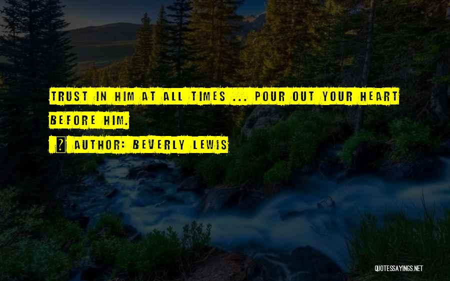 Pour Your Heart Into It Quotes By Beverly Lewis