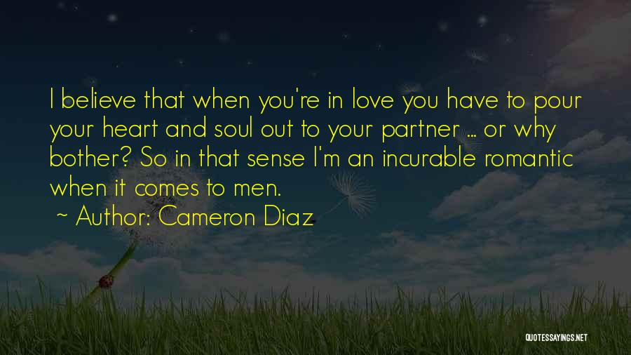 Pour Your Heart Into It Quotes By Cameron Diaz