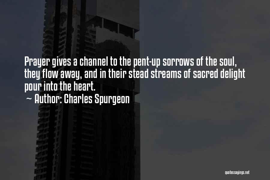 Pour Your Heart Into It Quotes By Charles Spurgeon