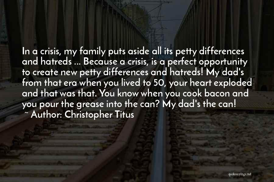 Pour Your Heart Into It Quotes By Christopher Titus