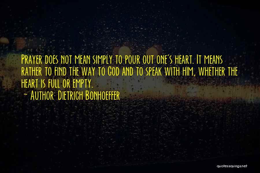 Pour Your Heart Into It Quotes By Dietrich Bonhoeffer