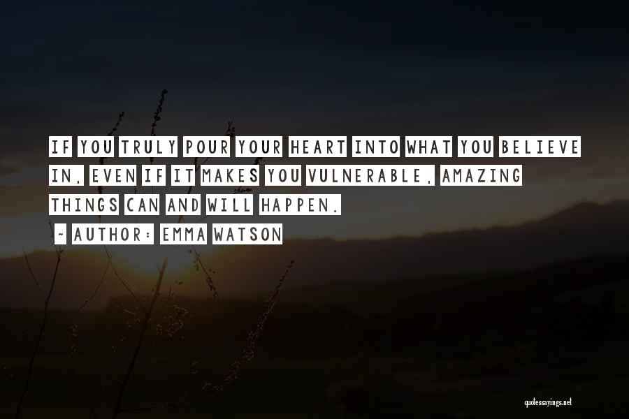Pour Your Heart Into It Quotes By Emma Watson