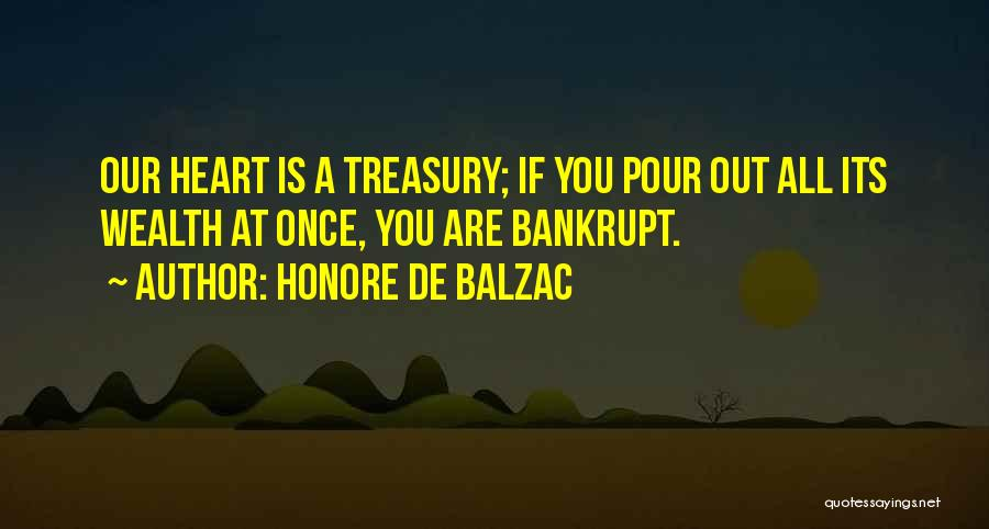 Pour Your Heart Into It Quotes By Honore De Balzac