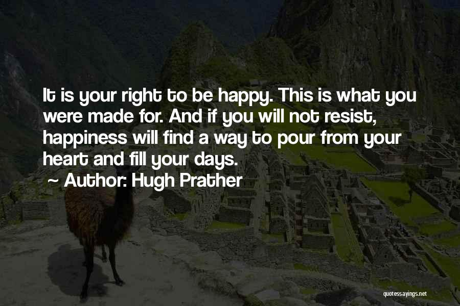 Pour Your Heart Into It Quotes By Hugh Prather