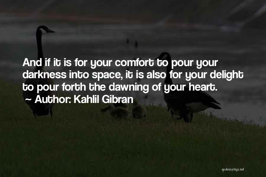 Pour Your Heart Into It Quotes By Kahlil Gibran