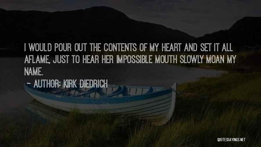 Pour Your Heart Into It Quotes By Kirk Diedrich