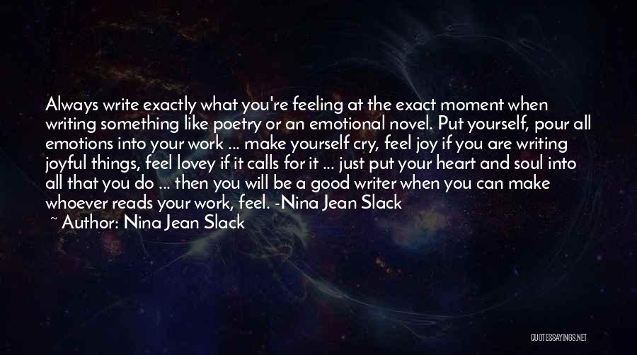 Pour Your Heart Into It Quotes By Nina Jean Slack