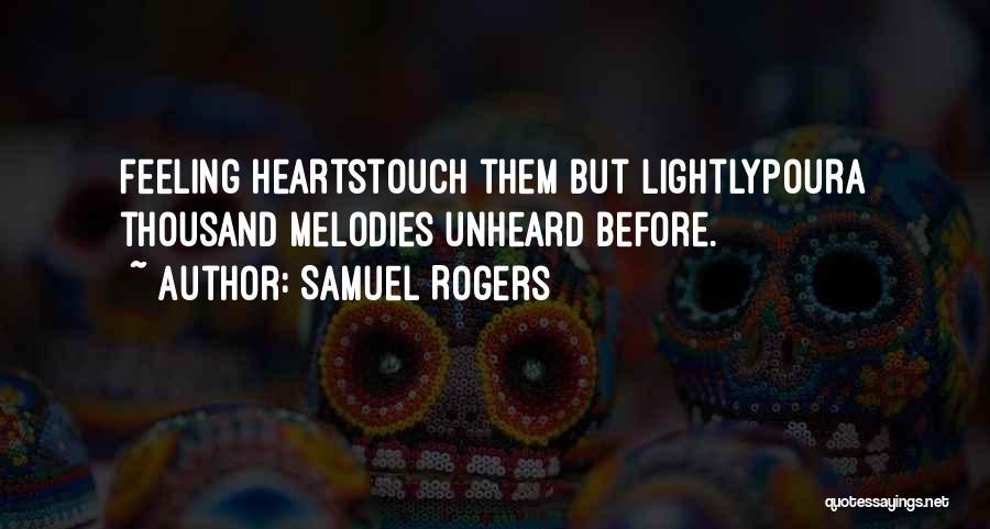 Pour Your Heart Into It Quotes By Samuel Rogers