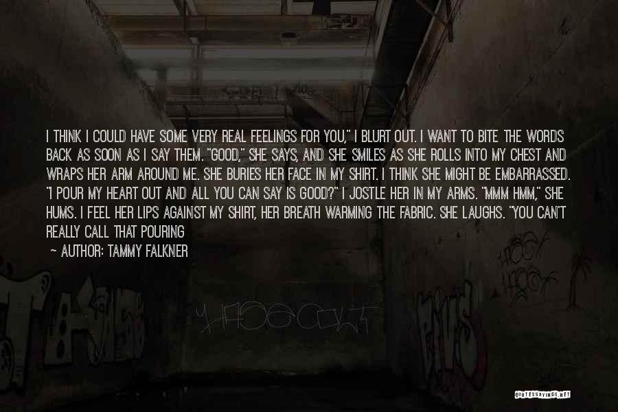Pour Your Heart Into It Quotes By Tammy Falkner