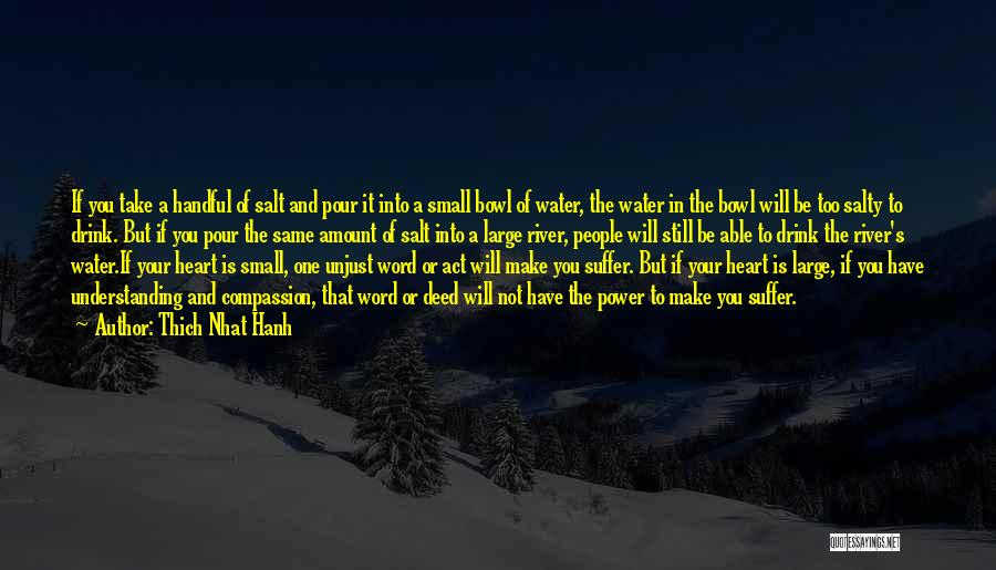 Pour Your Heart Into It Quotes By Thich Nhat Hanh