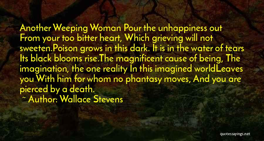 Pour Your Heart Into It Quotes By Wallace Stevens