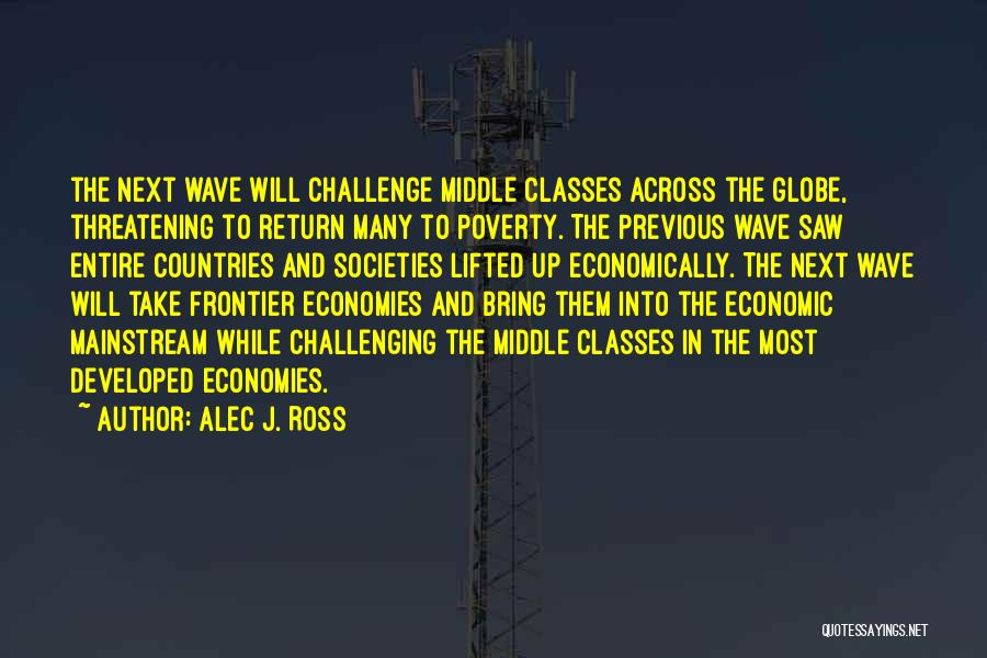 Poverty Quotes By Alec J. Ross