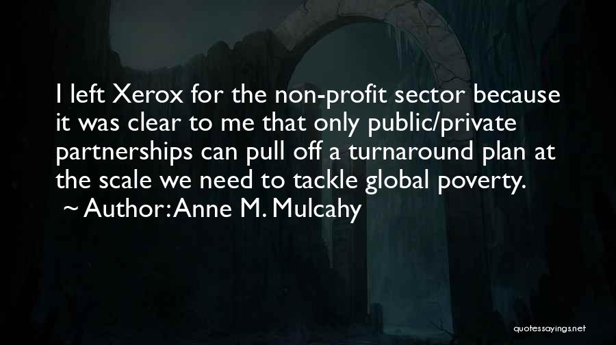 Poverty Quotes By Anne M. Mulcahy
