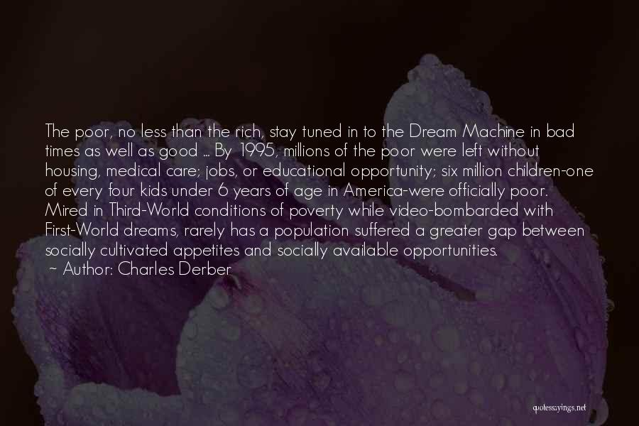 Poverty Quotes By Charles Derber