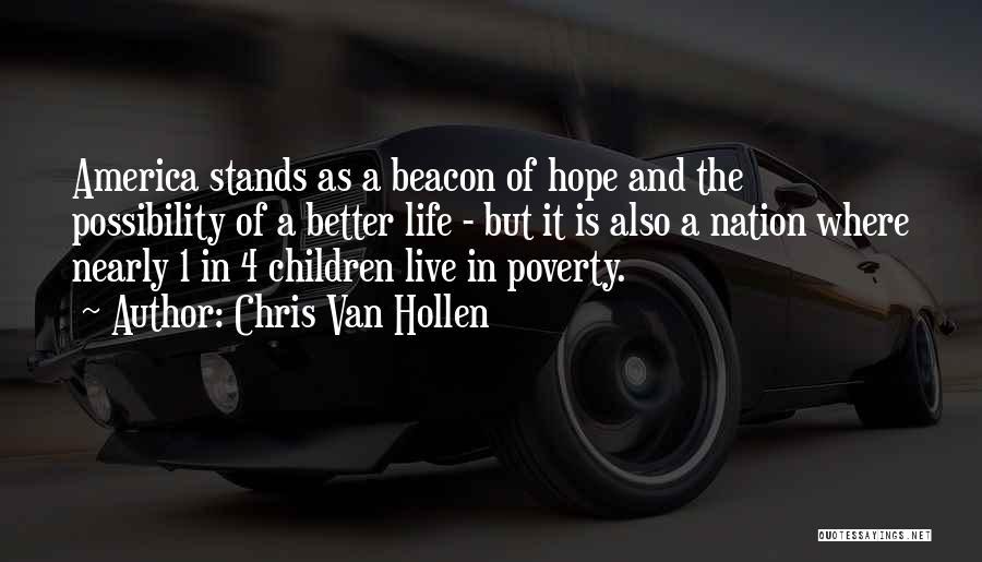 Poverty Quotes By Chris Van Hollen