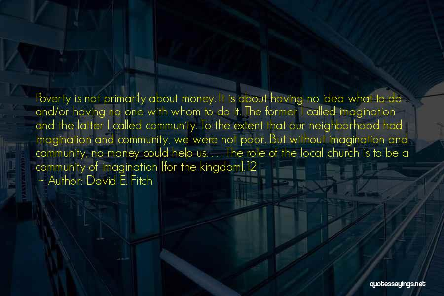 Poverty Quotes By David E. Fitch