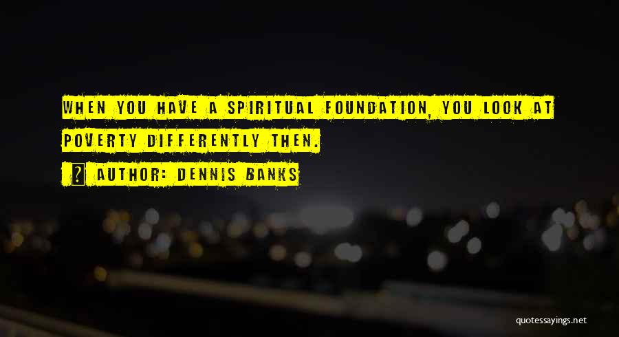 Poverty Quotes By Dennis Banks