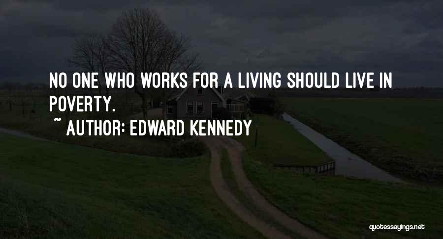 Poverty Quotes By Edward Kennedy