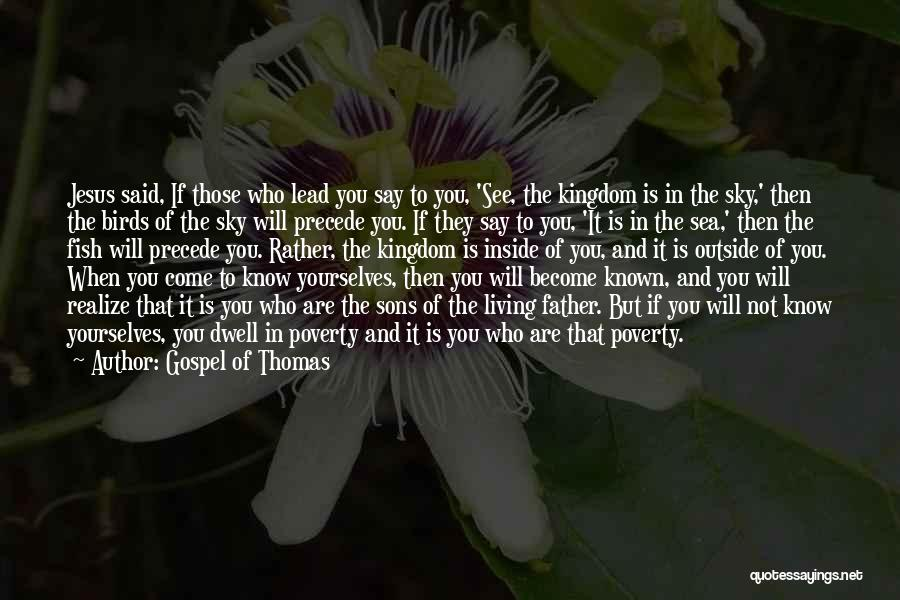 Poverty Quotes By Gospel Of Thomas