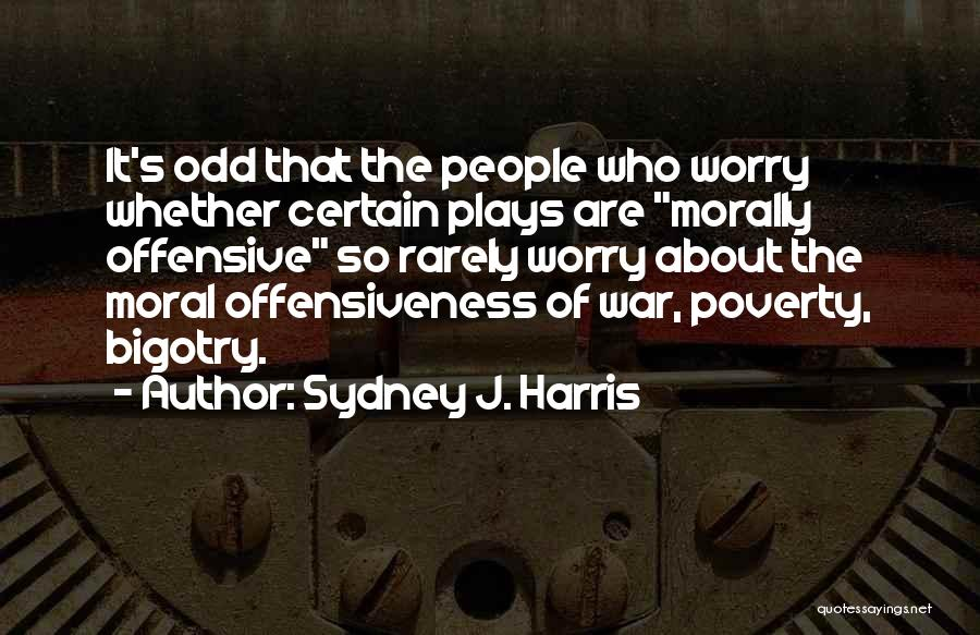 Poverty Quotes By Sydney J. Harris