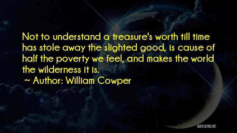 Poverty Quotes By William Cowper