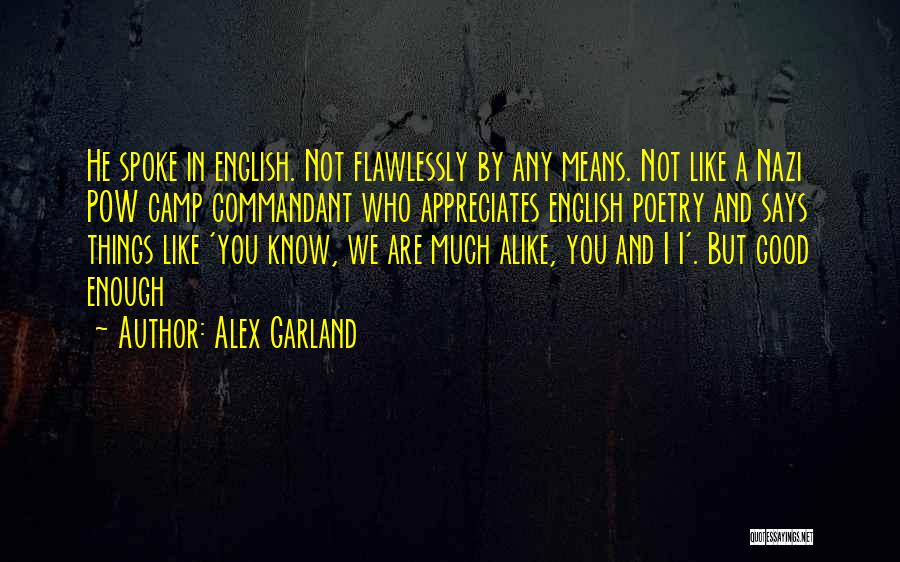 Pow Quotes By Alex Garland