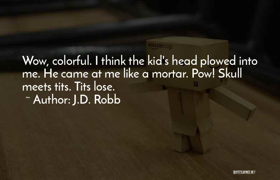 Pow Quotes By J.D. Robb