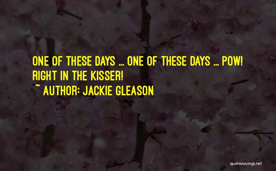 Pow Quotes By Jackie Gleason