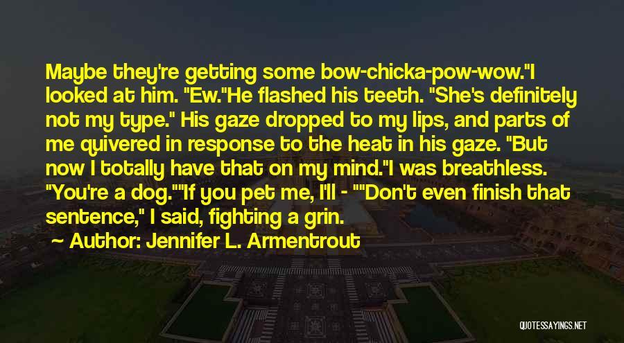 Pow Quotes By Jennifer L. Armentrout