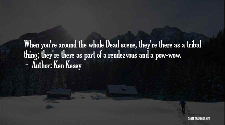 Pow Quotes By Ken Kesey