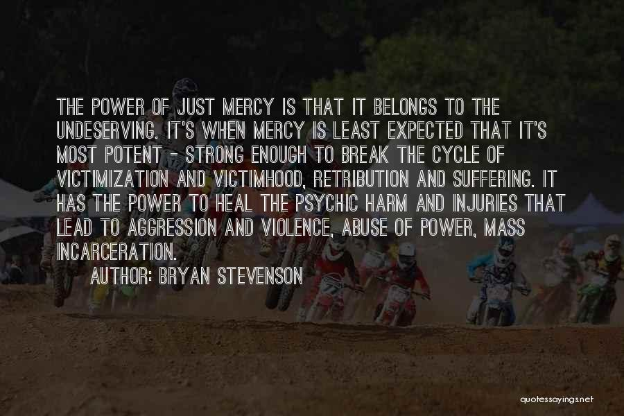 Power And Abuse Quotes By Bryan Stevenson