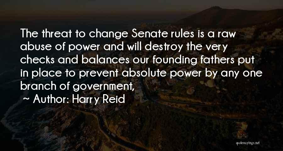 Power And Abuse Quotes By Harry Reid