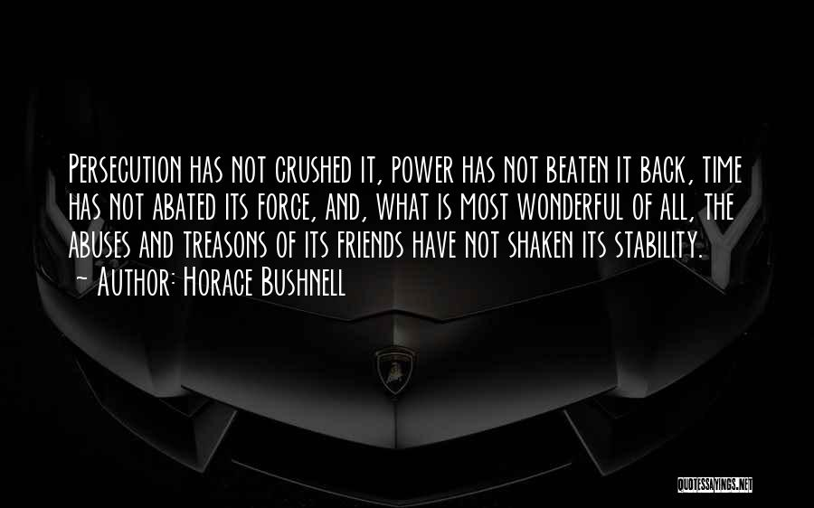 Power And Abuse Quotes By Horace Bushnell