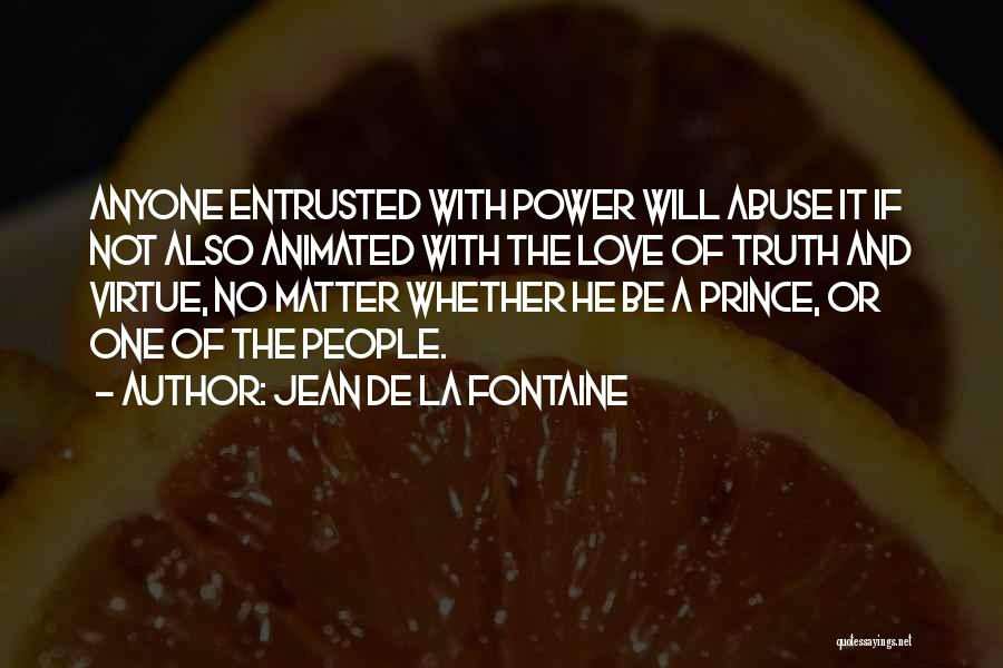 Power And Abuse Quotes By Jean De La Fontaine