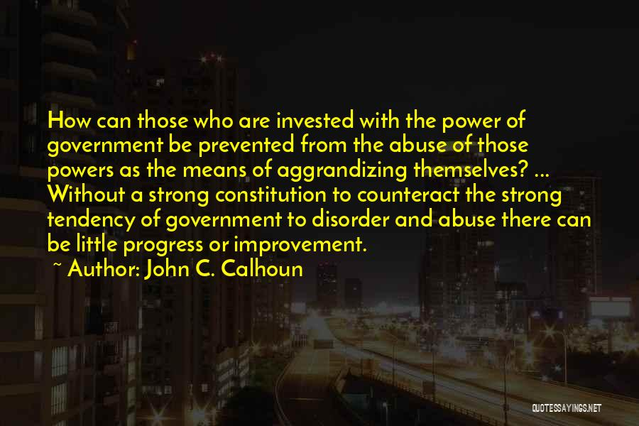 Power And Abuse Quotes By John C. Calhoun