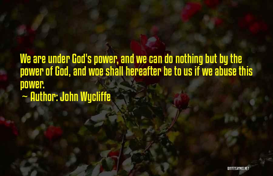 Power And Abuse Quotes By John Wycliffe