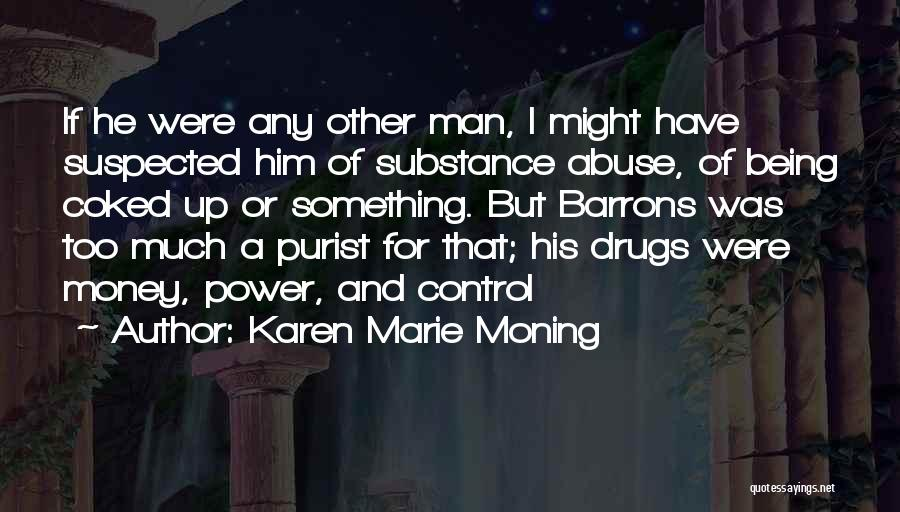Power And Abuse Quotes By Karen Marie Moning