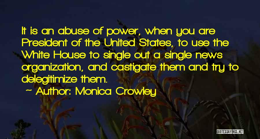 Power And Abuse Quotes By Monica Crowley
