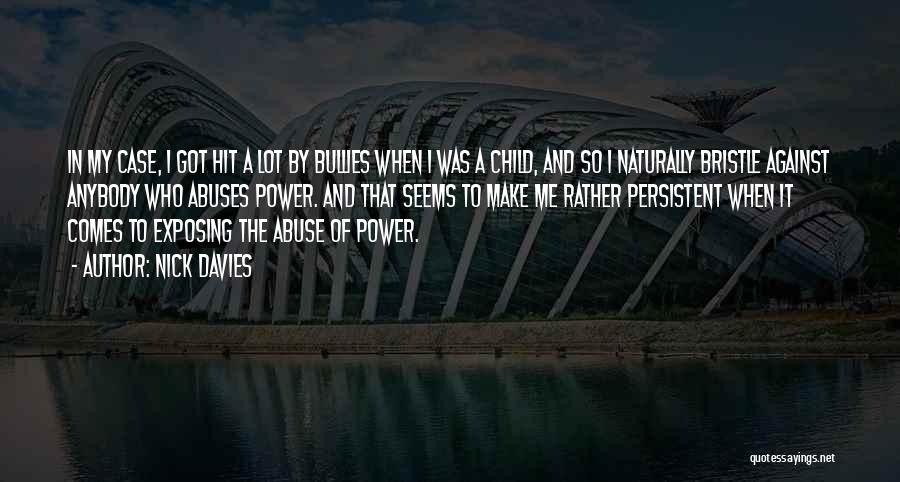 Power And Abuse Quotes By Nick Davies