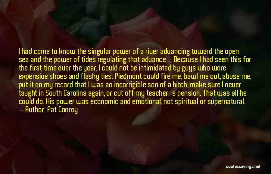 Power And Abuse Quotes By Pat Conroy