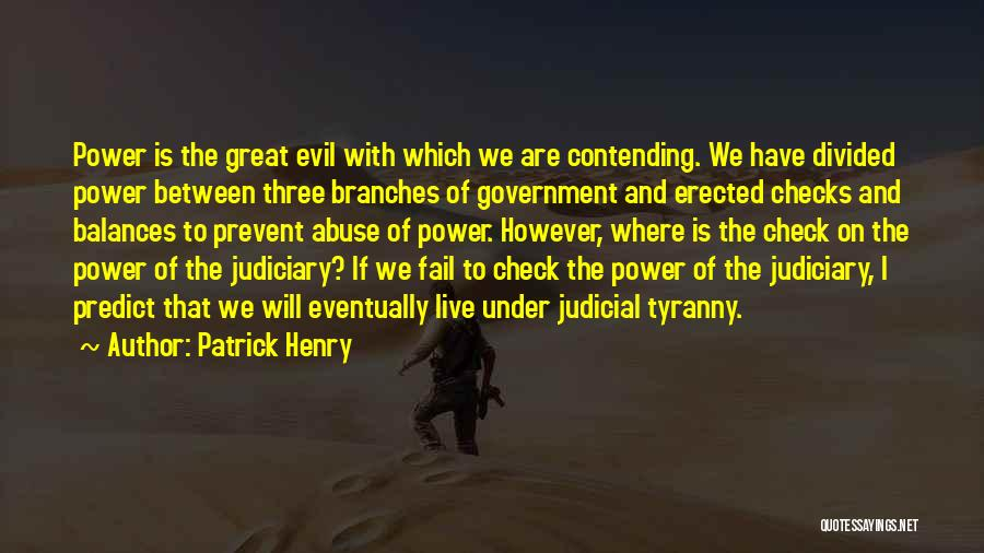 Power And Abuse Quotes By Patrick Henry