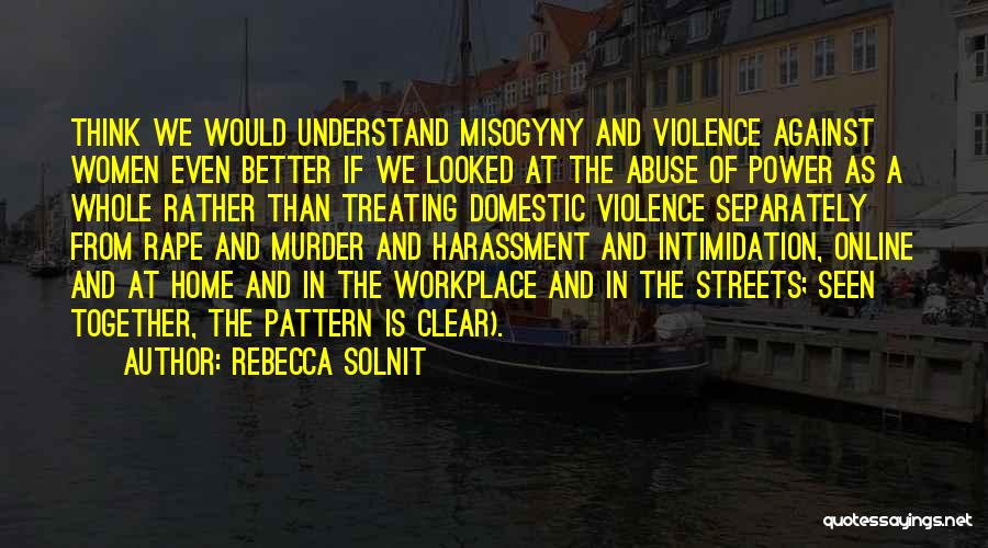 Power And Abuse Quotes By Rebecca Solnit