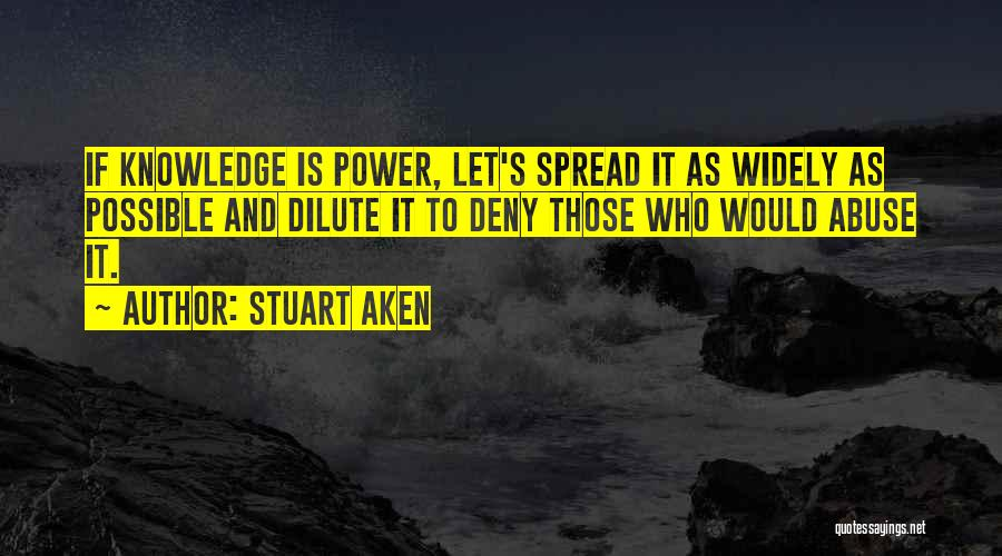 Power And Abuse Quotes By Stuart Aken