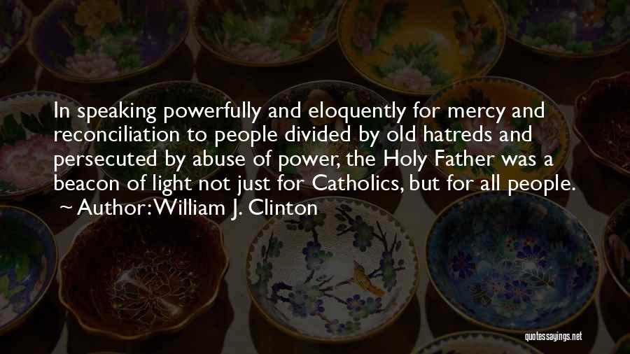Power And Abuse Quotes By William J. Clinton