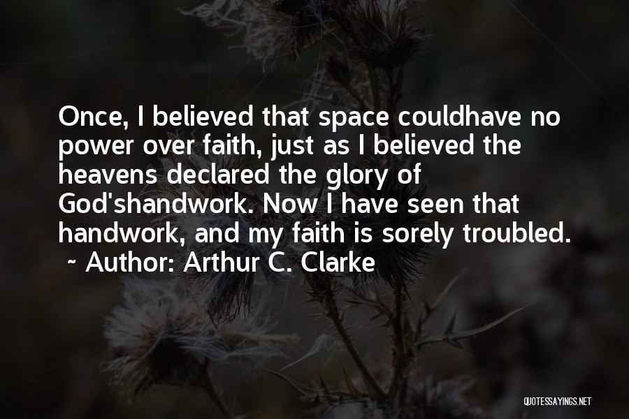 Power And Glory Quotes By Arthur C. Clarke